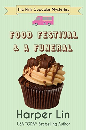 Read Food Festival And A Funeral The Pink Cupcake Mysteries Book 3 By Harper Lin