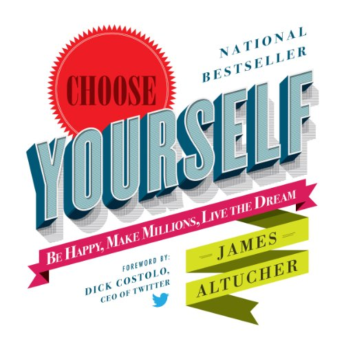 Choose Yourself!     Be Happy, Make Millions, Live the Dream              By:                                                                                                                                 James Altucher                               Narrated by:                                                                                                                                 James Altucher                      Length: 4 hrs and 8 mins     2,051 ratings     Overall 4.4