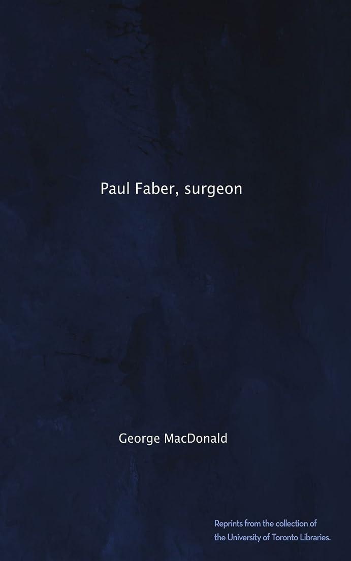 驚き機密嵐Paul Faber, surgeon