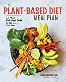 The Plant-Based Diet Meal Plan: A 3-Week Kickstart Guide to Eat & Live...