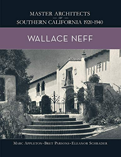 Compare Textbook Prices for Wallace Neff Master Architects of Southern California 1920-1940  ISBN 9780999666449 by Appleton, Marc