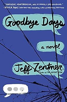Goodbye Days by [Jeff Zentner]