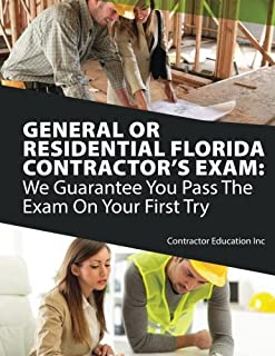 General or Residential Florida Contractor's Exam: We Guarantee You Pass The Exam On Your First Try