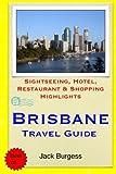 Brisbane Travel Guide: Sightseeing, Hotel, Restaurant & Shopping Highlights