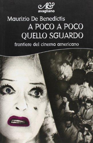 A Poco A Poco Quello Sguardo Frontiere Del Cinema Americano
