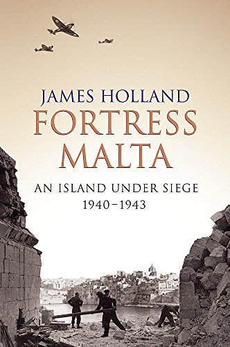 Fortress Malta : An Island Under Siege, 1940-1943 (Cassell Military Paperbacks)