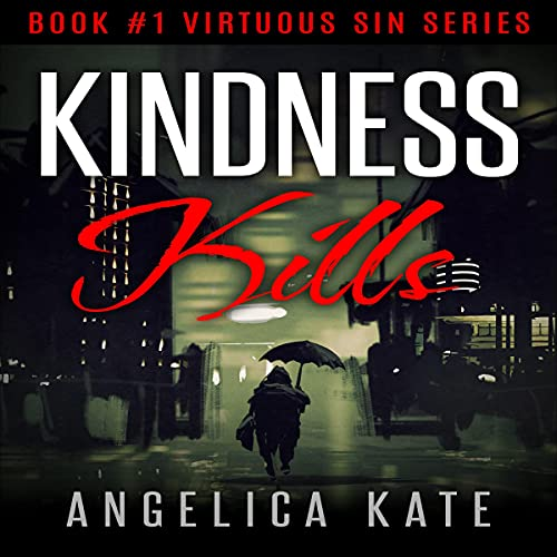 Kindness Kills Audiobook By Angelica Kate cover art