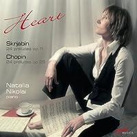 Heart by SKRJABIN / CHOPIN (2011-03-29)
