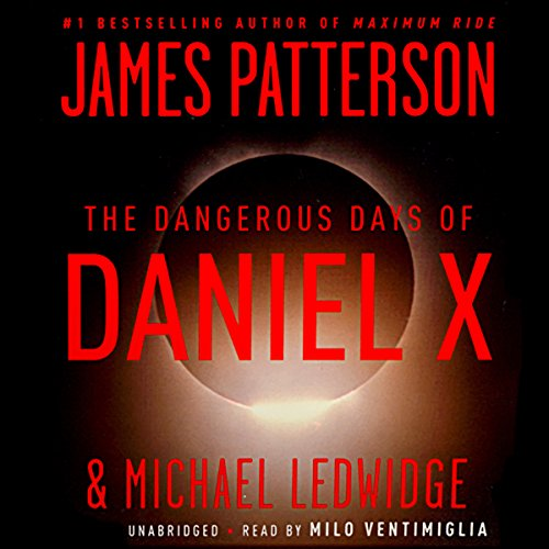 The Dangerous Days of Daniel X  audiobook cover art