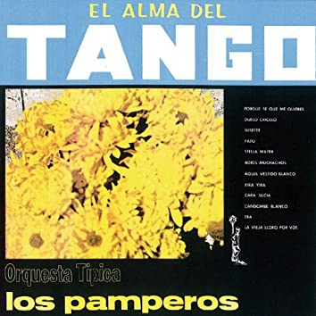 El Alma del Tango - Orquesta Tipica Los Pamperos