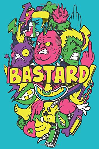 BASTARD – A Swear Word   Journal Writing Notebook  Lined College Ruled Pages: Inappropriate, Hilarious & Funny Notebook