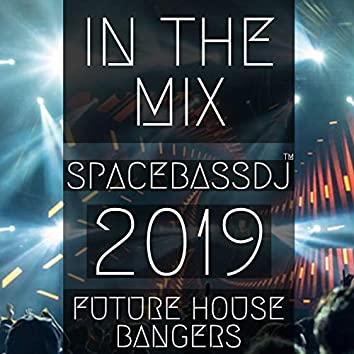 In the Mix 2019: Future House Bangers