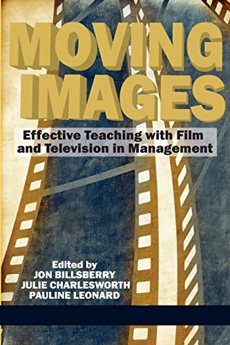 Moving Images: Effective Teaching with Film and Television in Management