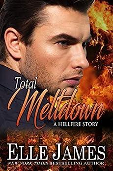 Total Meltdown (Hellfire Series Book 7) by [Elle James]