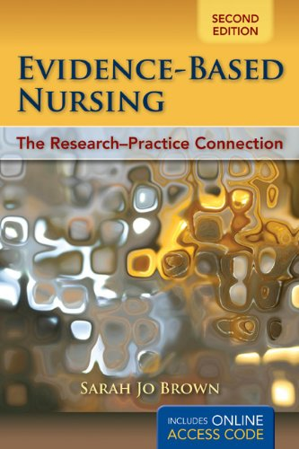 Evidence-Based Nursing: The Research-Practice Connection