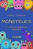 Como contar Monstruos y otros bichos raros: Divertido libro para aprender a contar para niños de 3-7 años