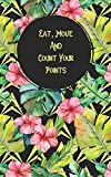 Eat, Move and Count Your Points: Daily Fitness Journal to Help You Reach Your Weight Loss Goals in Tropical Greenery Design (12 Week Meal & Activity Tracker)
