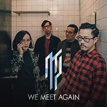 We Meet Again