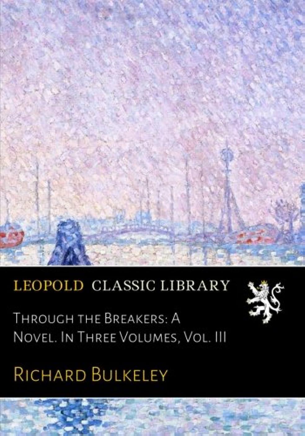 葡萄オンスネズミThrough the Breakers: A Novel. In Three Volumes, Vol. III