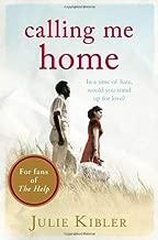 Calling Me Home by Julie Kibler (2013-06-20)