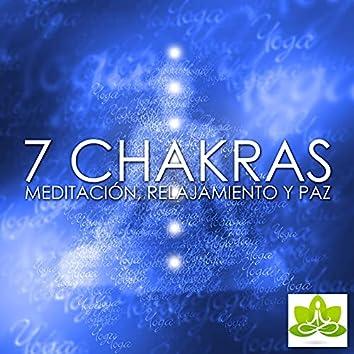 7 Chakras - Musica para Meditacion en los 7 Chakras, Relajamiento y Paz