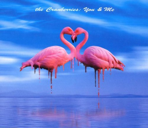 You & Me / The Cranberries