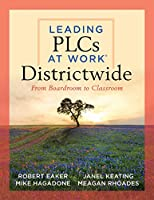 Leading PLCs at Work Districtwide: From Boardroom to Classroom
