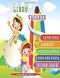 libro vacanze 3 elementare: scrivere numeri, labirinti, scrivere lettere, punto per punto, unicorni-draghi. sezione piccola, sezione grande -Libro di attività per bambini grande formato 120 pagine