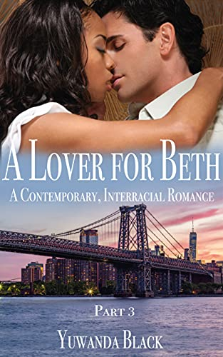 Book: A Lover for Beth - Part III by Yuwanda Black