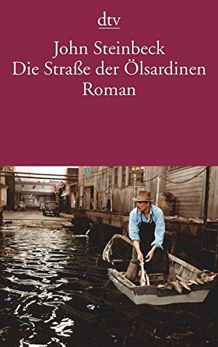 Die Straße der Ölsardinen: Roman