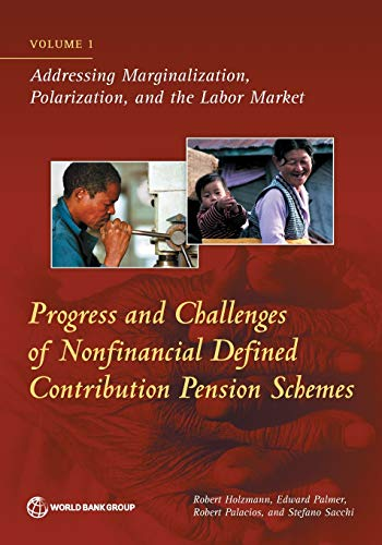 Progress and challenges of nonfinancial defined contribution pension schemes: Vol. 1: Addressing marginalization, polarization, and the labor market