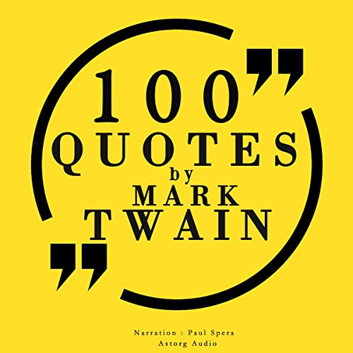 100 quotes by Mark Twain                   By:                                                                                                                                 Mark Twain                               Narrated by:                                                                                                                                 Paul Spera                      Length: 24 mins     7 ratings     Overall 4.9