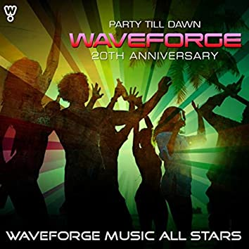 Waveforge 20th Anniversary (Party Till Dawn)