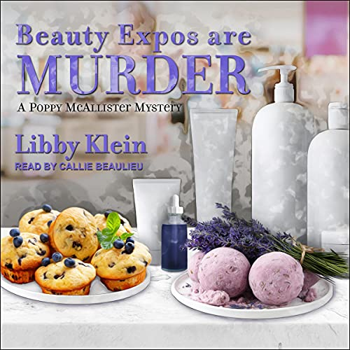 Beauty Expos Are Murder Audiobook By Libby Klein cover art