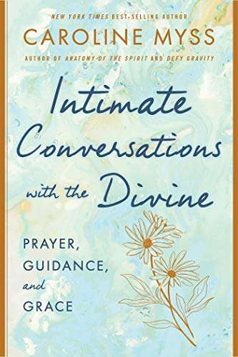 Intimate Conversations with the Divine: Prayer, Guidance, and Grace (English Edition)