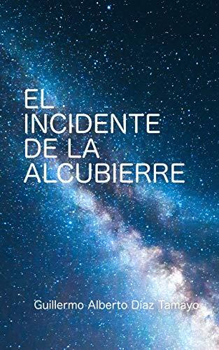 El Incidente de la Alcubierre: Los peligros de descubrir la naturaleza última de nuestro Universo