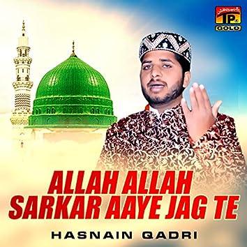 Allah Allah Sarkar Aaye Jag Te - Single