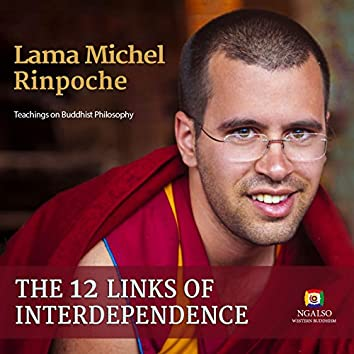 The 12 Links of Interdependence (Teachings on Buddhist Philosophy, NgalSo Western Buddhism)