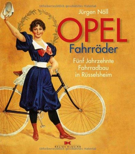 Opel Fahrräder: Fünf Jahrzehnte Fahrradbau in Rüsselsheim