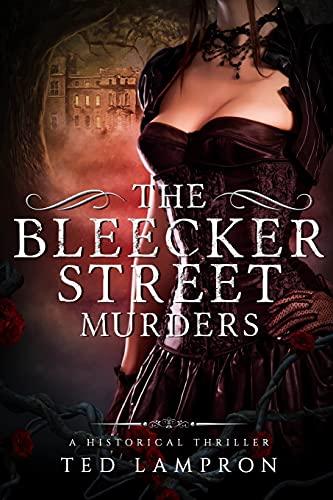 THE BLEECKER STREET MURDERS: A HISTORICAL SUSPENSE THRILLER