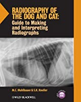 Radiography of the Dog and Cat: Guide to Making and Interpreting Radiographs (Wiley Desktop Editions)