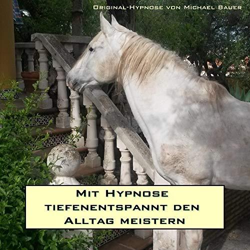 Mit Hypnose tiefenentspannt den Alltag meistern Titelbild