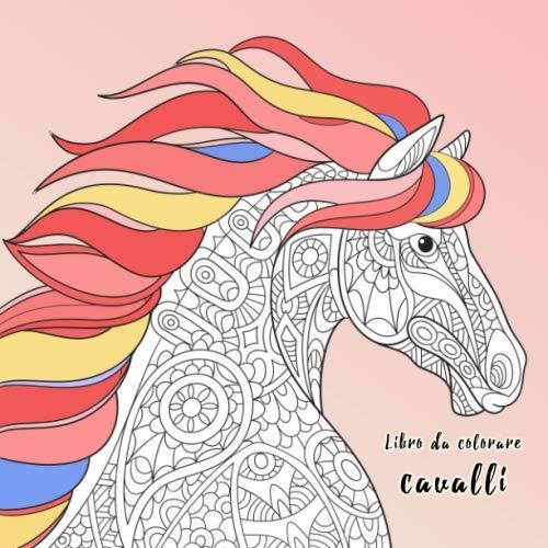 Libro da colorare cavalli per bambini e adulti: 50 bellissimi motivi di cavalli per colorare e rilassarsi & BONUS. Promueve la creatività, il relax e ... Un bel regalo per i fans dei cavalli.