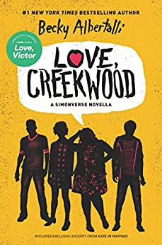 Love, Creekwood: A Simonverse Novella by [Becky Albertalli]