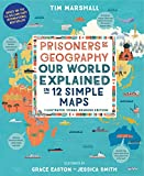 Prisoners of Geography: Our World Explained in 12 Simple Maps: Our World Explained in 12 Simple Maps (Illustrated Young Readers Edition)