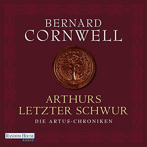Arthurs letzter Schwur (Die Artus-Chroniken 3) audiobook cover art