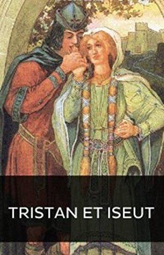 TRISTAN ET ISEUT (Edition Intégrale - Version Entièrement Illustrée) (French Edition)