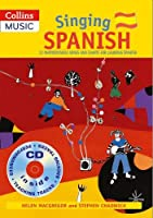 Singing Spanish (Book + CD): 22 Photocopiable Songs and Chants for Learning Spanish (Singing Languages)