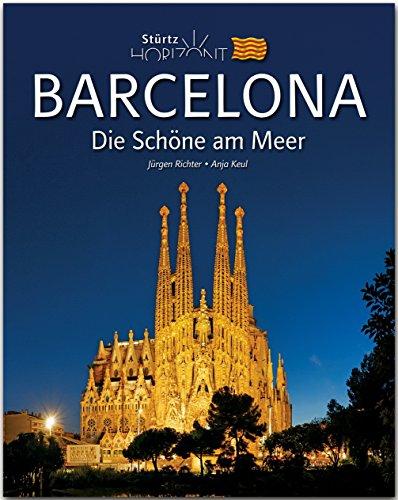 Preisvergleich Produktbild Horizont BARCELONA - Die Schöne am Meer - 160 Seiten Bildband mit über 230 Bildern - STÜRTZ Verlag