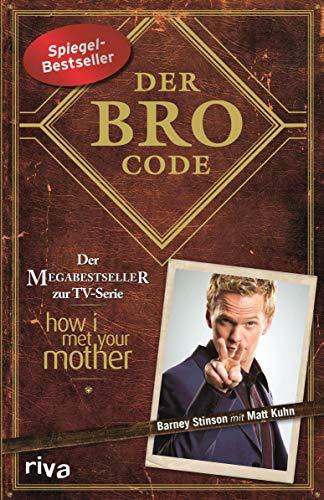 """Der Bro Code: Das Buch zur TV-Serie \""""how i met your mother\"""""""